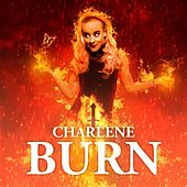 Play & Download Burn by Charlene | Napster