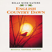 Relax With Nature, Vol. 3: English Country Dawn by Natural Sounds