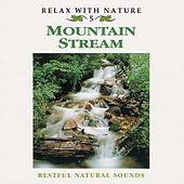 Relax With Nature, Vol. 5: Mountain Stream by Natural Sounds