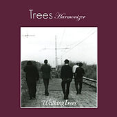 Walking Trees - Harmonizer by Trees