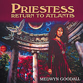 Play & Download Priestess - Return to Atlantis by Medwyn Goodall | Napster