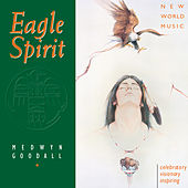 Play & Download Eagle Spirit by Medwyn Goodall | Napster