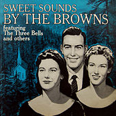 Play & Download Sweet Sounds By The Browns by The Browns | Napster
