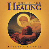 Play & Download Music for Healing by Stephen Rhodes | Napster