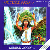 Play & Download Medicine Woman by Medwyn Goodall | Napster