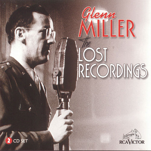 Play & Download The Lost Recordings by Glenn Miller | Napster