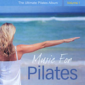 Music for Pilates - The Ultimate Pilates Album, Vol. 1 by Various Artists