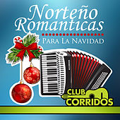 Play & Download Norteno Romanticas para la Navidad Con Amor Verdadero, Besame, Cara Bonita, Alma Enamorada by Various Artists | Napster
