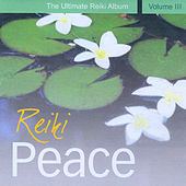 Play & Download Reiki Peace - The Ultimate Reiki Album, Vol. III by Various Artists | Napster
