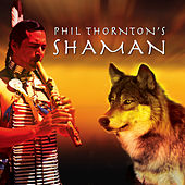 Play & Download Shaman by Phil Thornton | Napster