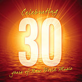 Play & Download 30 Years of New World Music by Various Artists | Napster