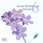 Play & Download Great Orchestral Classics, Vol. 6 by Various Artists | Napster