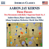 Kernis: 3 Flavors, 2 Movements (With Bells) & Superstar Etude No. 3 by Various Artists