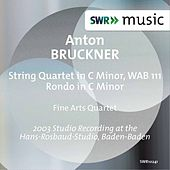 Play & Download Bruckner: String Quartet in C Minor, WAB 111 & Rondo in C Minor by Fine Arts Quartet | Napster