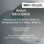 Play & Download Bruckner: String Quintet in F Major, WAB 112 & Intermezzo in D Minor, WAB 113 by Fine Arts Quartet | Napster