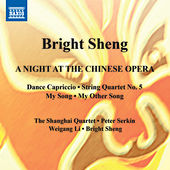 Bright Sheng: A Night at the Chinese Opera by Various Artists