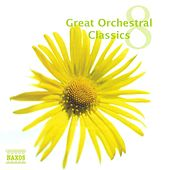 Great Orchestral Classics, Vol. 8 by Various Artists