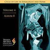 Play & Download Milken Archive Digital, Vol. 4 Album 8: Cycle of Life in Synagogue & Home – Sabbath Eve, Pt. 2, Individual Settings, Pt. 2 by Various Artists | Napster
