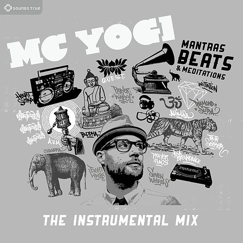 Play & Download Mantras, Beats & Meditations: The Instrumental Mix by MC Yogi | Napster
