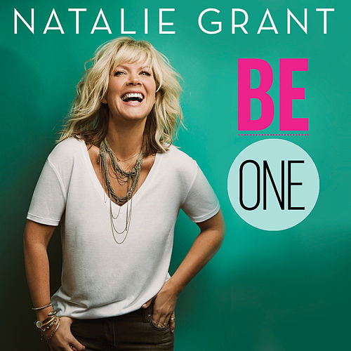 Be One von Natalie Grant