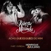 Acho Que Esqueci de Mim - Single by Roberta Miranda