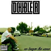 Play & Download No Longer the Same by Double R | Napster