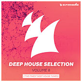 Armada Deep House Selection, Vol. 8 (The Finest Deep House Tunes) by Various Artists