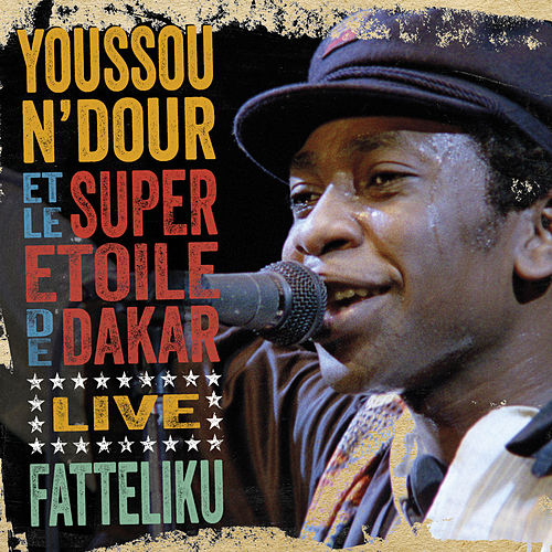 Fatteliku (Live in Athens 1987) by Youssou N'Dour