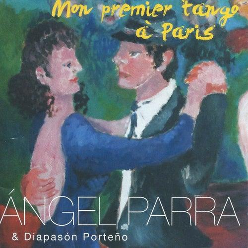 Play & Download Mon premier tango à Paris by Angel Parra | Napster