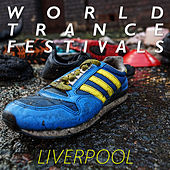 World Trance Festivals - Liverpool by Various Artists