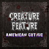 Play & Download American Gothic by Creature Feature | Napster