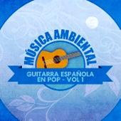 Música Ambiental Guitarra Española en Pop (Volumen 1) by Various Artists