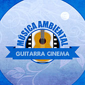 Play & Download Música Ambiental Guitarra Cinema by Various Artists | Napster