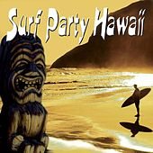 Play & Download Surf Party Hawaii by Various Artists | Napster