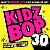 Kidz Bop 30 von KIDZ BOP Kids