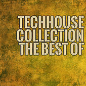 Play & Download Techhouse Collection the Best Of by Various Artists | Napster