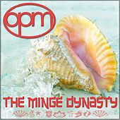 The Minge Dynasty (feat. Big B) by OPM