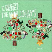 Play & Download I Heart the Holidays by Various Artists | Napster