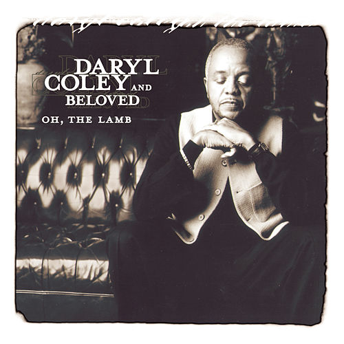 Play & Download Oh, The Lamb by Daryl Coley | Napster