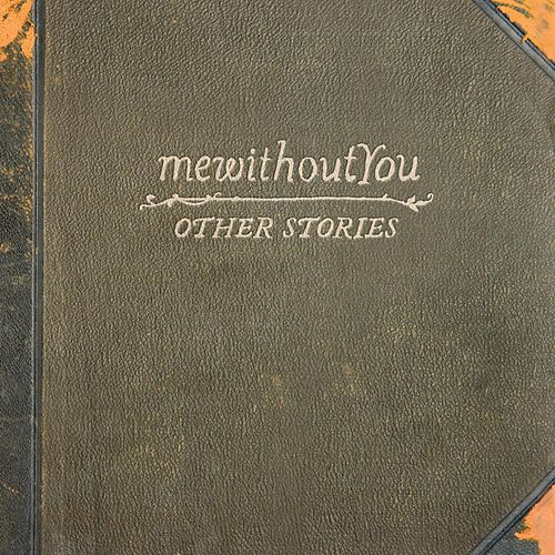 Other Stories by mewithoutYou