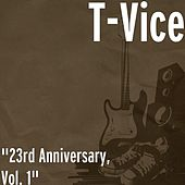 Play & Download 23rd Anniversary, Vol. 1 by T-Vice | Napster