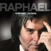 Yo Soy Aquel...Los Exitos by Raphael