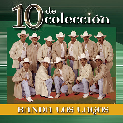 Play & Download 10 De Colección by Banda Los Lagos | Napster