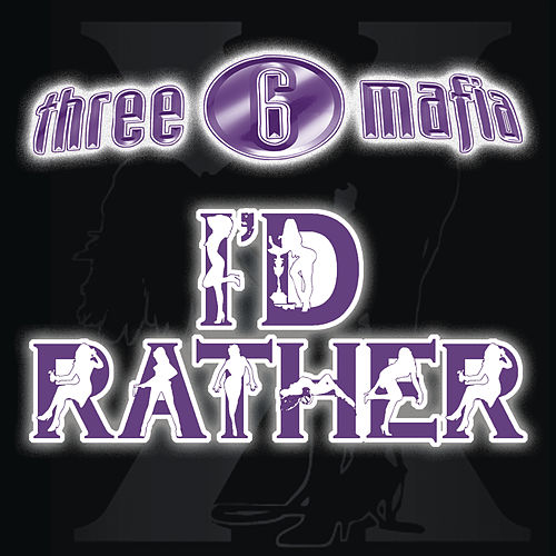 Play & Download I'd Rather by Three 6 Mafia | Napster