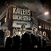 Play & Download Maskineri by KAIZERS ORCHESTRA | Napster