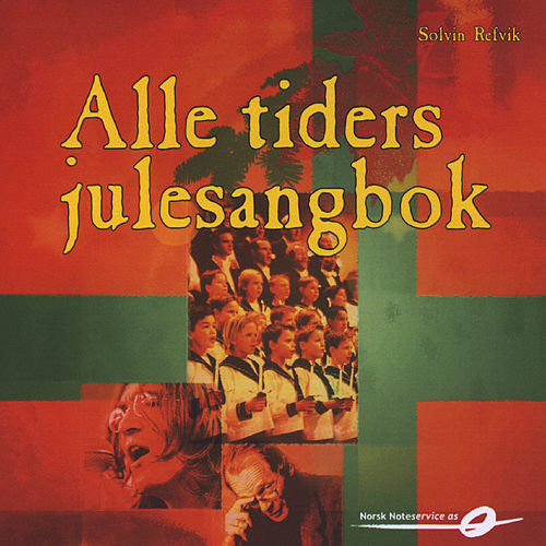 Play & Download Alle Tiders Julesangbok - Komp-Cd 1 by Sølvin Refvik | Napster