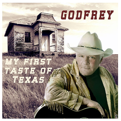 My First Taste Of Texas by Godfrey