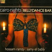 Cairo Nights / Bellydance Bar by Hossam Ramzy