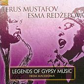Play & Download Legends of Gypsy Music from Macedonia by Ferus Mustafov | Napster