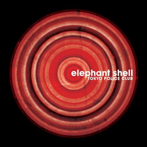 Elephant Shell by Tokyo Police Club